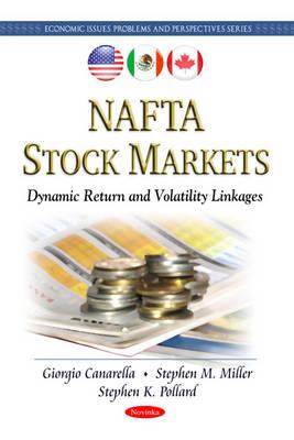 NAFTA Stock Markets: Dynamic Return & Volatility Linkages (Hardback)