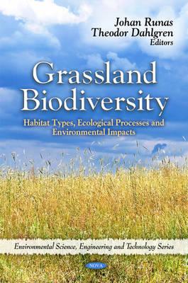Grassland Biodiversity: Habitat Types, Ecological Processes & Environmental Impacts (Hardback)
