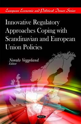 Innovative Regulatory Approaches Coping with Scandinavian & European Union Policies (Hardback)
