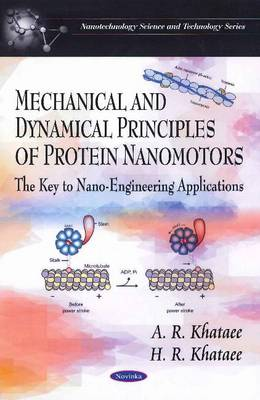 Mechanical & Dynamical Principles of Protein Nanomotors: The Key to Nano-Engineering Applications (Paperback)