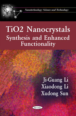 TiO2 Nanocrystals: Synthesis & Enhanced Functionality (Paperback)
