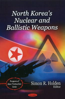 North Korea's Nuclear & Ballistic Weapons (Paperback)