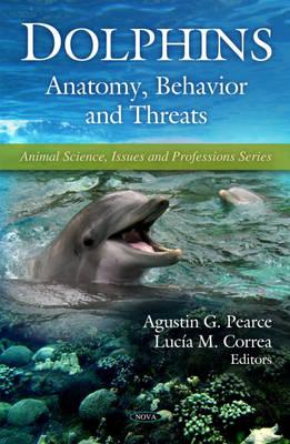 Dolphins: Anatomy, Behavior & Threats (Hardback)