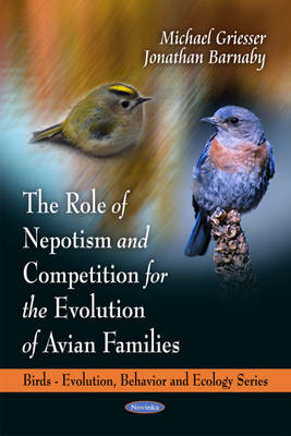 Role of Nepotism, Cooperation & Competition in the Avian Families (Paperback)