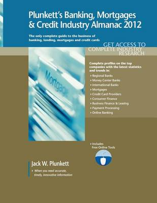 Plunkett's Banking, Mortgages & Credit Industry Almanac 2012 (Paperback)