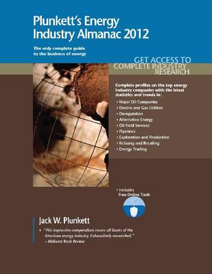 Plunkett's Energy Industry Almanac 2012: Energy Industry Market Research, Statistics, Trends & Leading Companies - Plunkett's Industry Almanacs (Paperback)