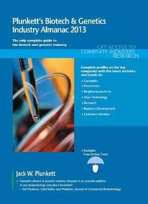 Plunkett's Biotech & Genetics Industry Almanac 2013: Biotech & Genetics Industry Market Research, Statistics, Trends & Leading Companies - Plunkett's Industry Almanacs (Paperback)