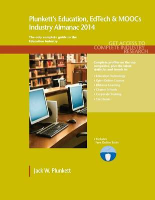 Plunkett's Education, EdTech & MOOCs Industry Almanac 2014: Education, EdTech & MOOCs Industry Market Research, Statistics, Trends & Leading Companies - Plunkett's Industry Almanacs (Paperback)