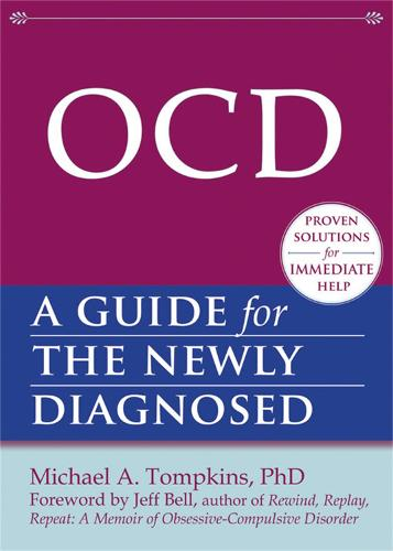 OCD: A Guide for the Newly Diagnosed - New Harbinger Guides for the Newly Diagnosed (Paperback)