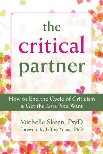 Disarming the Critical Partner: How to End the Cycle of Criticism and Get the Love You Want (Paperback)