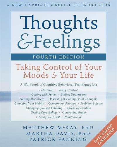 Thoughts and Feelings, Fourth Edition: Taking Control of Your Moods and Your Life - A New Harbinger Self-Help Workbook (Paperback)