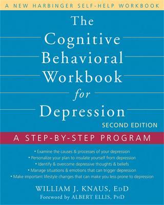 The Cognitive Behavioral Workbook for Depression, Second Edition: A Step-by-Step Program - A New Harbinger Self-Help Workbook (Paperback)