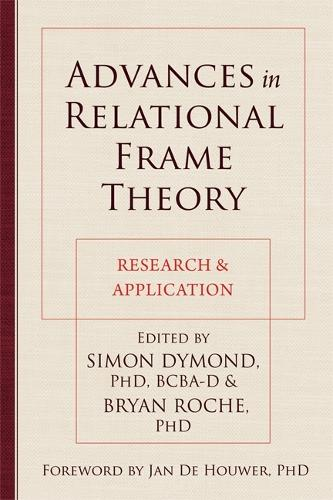 Advances in Relational Frame Theory: Research and Application (Paperback)