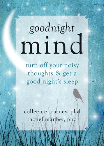 Goodnight Mind: Turn Off Your Noisy Thoughts and Get a Good Night's Sleep (Paperback)