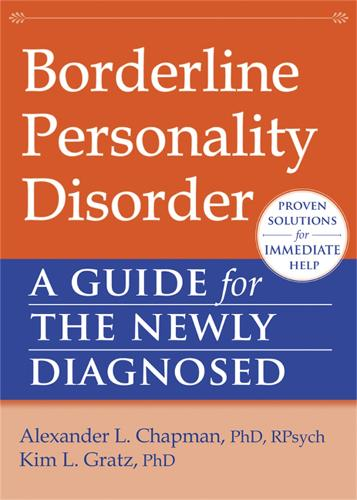 Borderline Personality Disorder: A Guide for the Newly Diagnosed - New Harbinger Guides for the Newly Diagnosed (Paperback)
