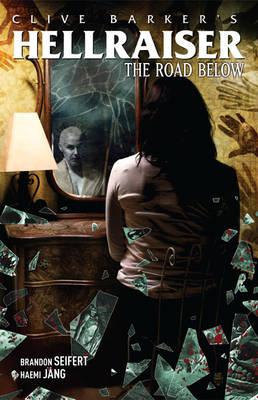 Clive Barker's Hellraiser: The Road Below (Paperback)