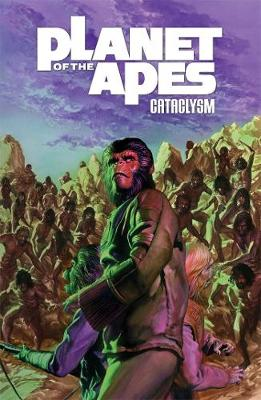 Planet of the Apes: Cataclysm Vol. 3 (Paperback)