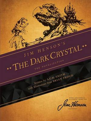 Jim Henson's The Dark Crystal: The Novelization (Hardback)