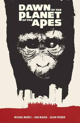 Dawn of the Planet of the Apes - Planet of the Apes 1 (Paperback)