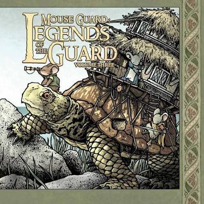 Mouse Guard: Legends of the Guard Volume 3 - Mouse Guard 3 (Hardback)