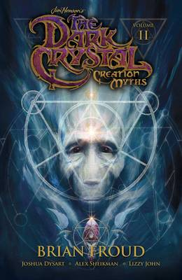 Jim Henson's The Dark Crystal: Creation Myths Vol. 2 - The Dark Crystal 2 (Paperback)