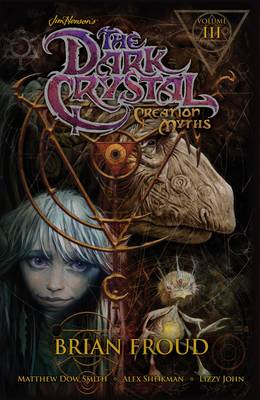 Jim Henson's The Dark Crystal: Creation Myths Vol. 3 (Paperback)