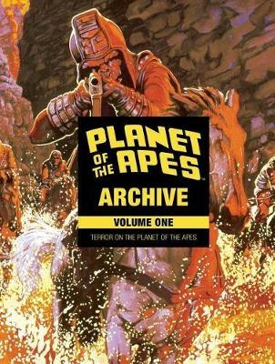 Planet of the Apes Archive Vol. 1: Terror on the Planet of the Apes - Planet of the Apes 1 (Hardback)