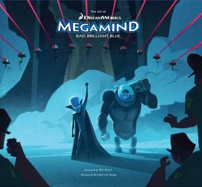 The Art of Megamind: Bad. Blue. Brilliant. (Hardback)