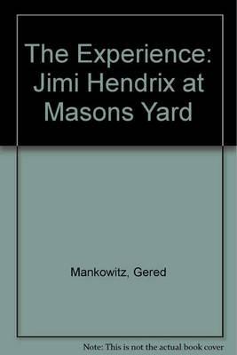 The Experience: Jimi Hendrix at Mason's Yard (Hardback)