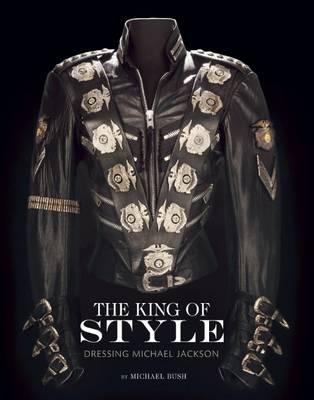 The King of Style: Dressing Michael Jackson (Hardback)