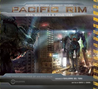 Pacific Rim: Man, Machines & Monsters (Hardback)