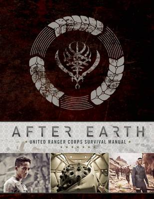 After Earth: United Ranger Corps Survival Manual (Hardback)