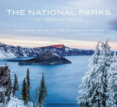 The National Parks: An American Legacy: An American Legacy (Hardback)