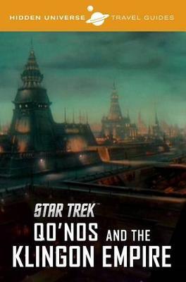 Hidden Universe Travel Guides: Star Trek: The Klingon Empire - Hidden Universe (Paperback)