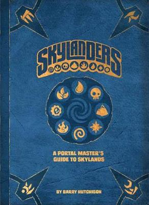 Skylanders: A Portal Master's Guide To The Skylands (Hardback)