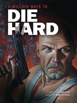 A Million Ways to Die Hard (Hardback)