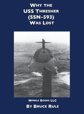 Why the USS Thresher (Ssn 593) Was Lost (Hardback)