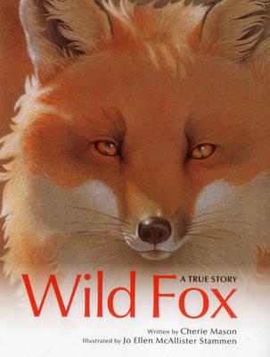 Wild Fox: A True Story (Hardback)