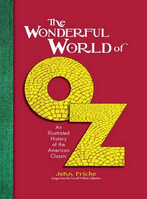The Wonderful World of Oz: An Illustrated History of the American Classic (Hardback)