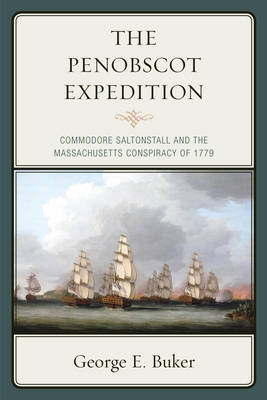 The Penobscot Expedition: Commodore Saltonstall and the Massachusetts Conspiracy of 1779 (Paperback)