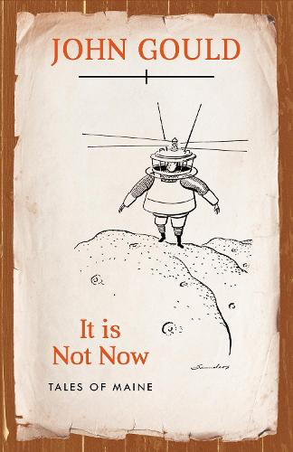 It is Not Now: Tales of Maine (Paperback)