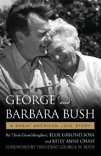 George & Barbara Bush: A Great American Love Story (Paperback)
