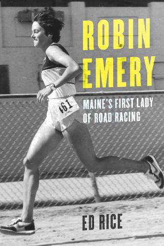 Robin Emery: Maine's First Lady of Road Racing (Hardback)