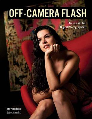 Off-camera Flash: Techniques for Digital Photographers (Paperback)