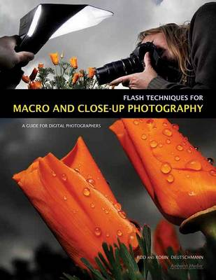 Flash Techniques For Macro And Closeup Photography: A Guide for Digital Photographers (Paperback)