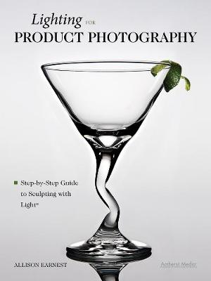 Lighting For Product Photography: Step-by-Step Guide to Sculpting with Light (Paperback)