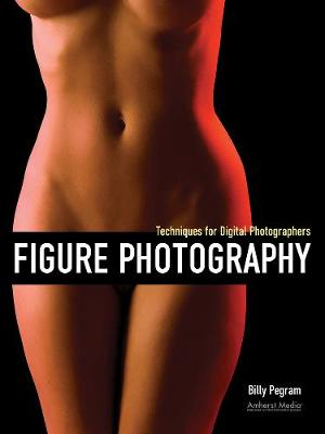 Figure Photography: Techniques for Digital Photographers (Paperback)