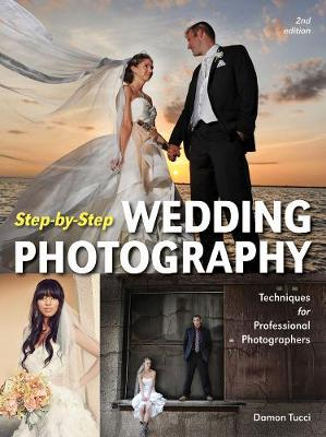 Step-by-step Wedding Photography: Techniques for Professional Photographers (Paperback)