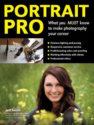 Portrait Pro: What You MUST Know to Make Photography Your Career (Paperback)