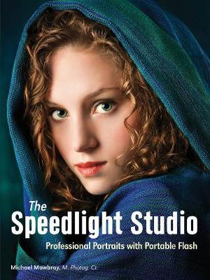 The Speedlight Studio: Professional Portraits with Portable Flash (Paperback)